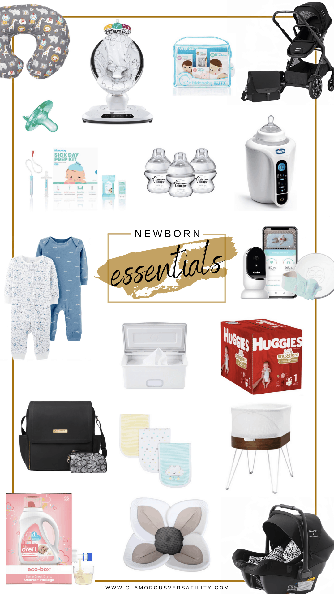 Newborn Baby Essentials by popular Dallas motherhood blog, Glamorous Versatility: collage image of a box of Huggies diapers, Boppy pillow, Tommee Tippee bottles, Chicco bottle sterilizer, Owlet baby monitor, Dreft laundry detergent, Nuna carseat, Nuna stroller, fridababy sick day prep kit, Carter's onesies, 4moms momaroo baby swing, white baby wipes container, burp cloths, basinet, pacifier, and a baby bath.