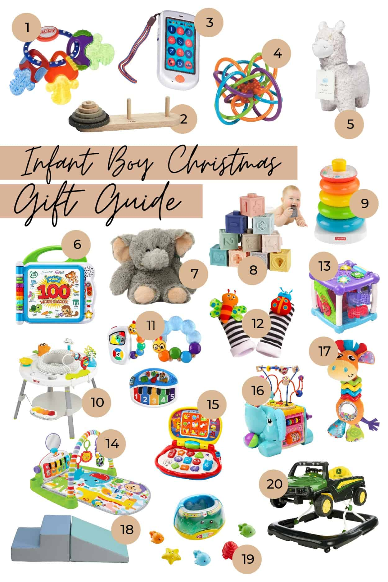 Gifts for Boys by popular Dallas life and style blog, Glamorous Versatility: collage image of a Nuby Baby Teether Keys, Interactive Smart Phone, PlanToys Stacking Tower Rattle and Sensory Teether Toy, Plush Llama Stuffed Animal, LeapFrog 100 Words Book, Warmies Microwavable Elephant, Soft Baby Stacking Blocks, Fisher-Price Stacking Rings, Skip Hop 3-Stage Activity Center, Baby Einstein Creative Composer Set, Baby Sock Toy Rattles, VTech Learning Cube, Fisher-Price Play Piano Gym, VTech Baby Laptop Activity, Maze Cube Buddies, Giraffe Climbing and Crawling Mat, Fisher-Price Magical Lights Fishbowl Bright Starts, John Deere Walker